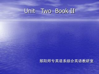 Unit   Two  Book II