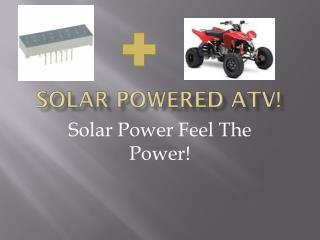 Solar Powered  ATV!