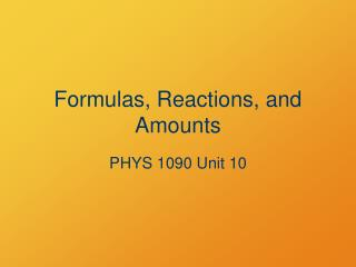 Formulas, Reactions, and Amounts