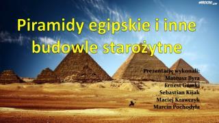 Piramidy egipskie i inne budowle starożytne