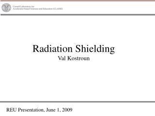 Radiation Shielding Val Kostroun