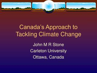 Canada s Approach to Tackling Climate Change