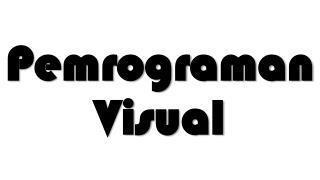 Pemrograman  Visual