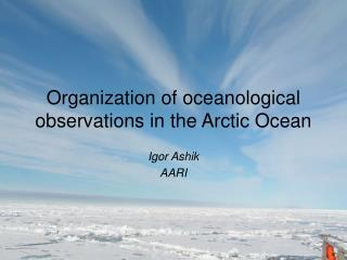 Organization of oceanological observations in the Arctic Ocean