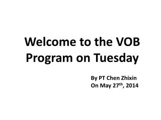 Welcome to the VOB Program on Tuesday