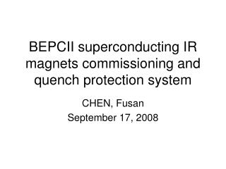 BEPCII superconducting IR magnets commissioning and quench protection system