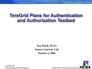 TeraGrid Plans for Authentication and Authorization Testbed