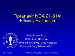 Tipranavir NDA 21-814: Efficacy Evaluation