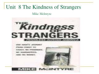 Unit  8 The Kindness of Strangers Mike Mclntyre