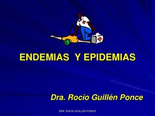 ENDEMIAS  Y EPIDEMIAS