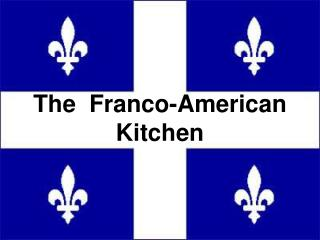 The  Franco-American Kitchen