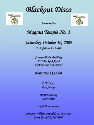 Blackout Disco Sponsored by Magnus Temple No. 3 Saturday, October 10, 2009 9:00pm – 1:00am