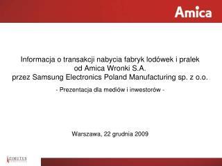 Prezentacja dla mediów i inwestorów - Warszawa, 22 grudnia 2009