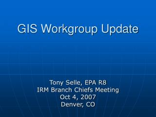GIS Workgroup Update