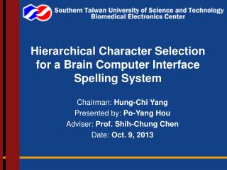 Hierarchical Character  Selection  for  a  Brain  Computer Interface Spelling  System