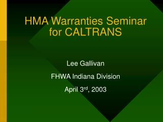 HMA Warranties Seminar for CALTRANS