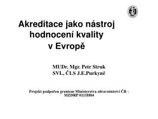 Akreditace jako nástroj hodnocení kvality vEvropě