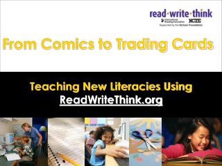 From Comics to Trading Cards Teaching New Literacies Using  ReadWriteThink