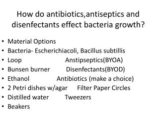 How do antibiotics,antiseptics and disenfectants effect bacteria growth?