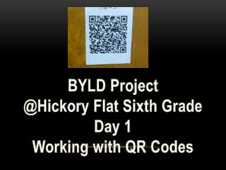 BYLD Project @Hickory Flat Sixth Grade Day 1 Working with QR Codes