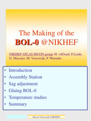 The Making of the  BOL-0  @NIKHEF