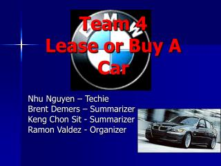 Team 4  Lease or Buy A Car