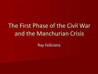 The First Phase of the Civil War and the Manchurian Crisis