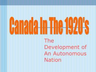 The Development of An Autonomous Nation