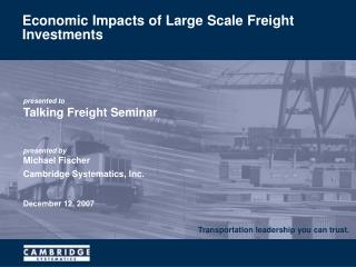 Economic Impacts of Large Scale Freight Investments