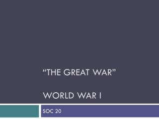 """The Great War"" World War I"