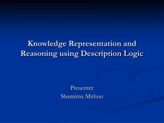 Knowledge Representation and Reasoning using Description Logic