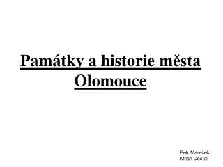 Památky a  h istorie města Olomouce