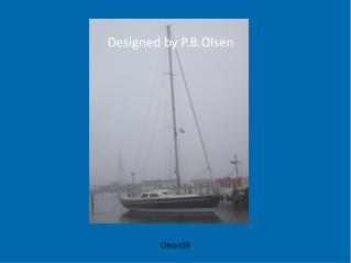 Designed  by  P.B.Olsen