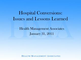Hospital Conversions: Issues and Lessons Learned