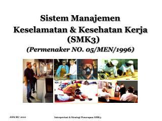 Sistem Manajemen  Keselamatan & Kesehatan Kerja (SMK3) (Permenaker NO. 05/MEN/1996)