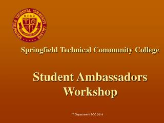 Springfield Technical Community College Student Ambassadors Workshop