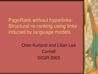 PageRank without hyperlinks: Structural re-ranking using links induced by language models