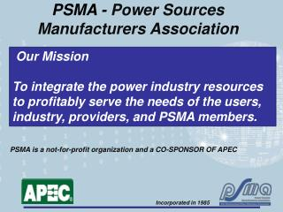 PSMA -  Power Sources Manufacturers Association