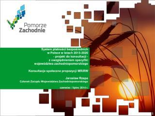 System płatności bezpośrednich w Polsce w latach 2015-2020 - projekt do konsultacji -