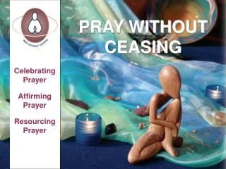 Celebrating Prayer Affirming Prayer Resourcing Prayer