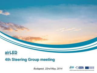 airLED 4th  Steering  Group  meeting Budapest ,  22nd May, 2014