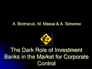 The Dark Role of Investment Banks in the Market for Corporate Control