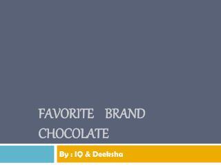 Favorite    brand   chocolate