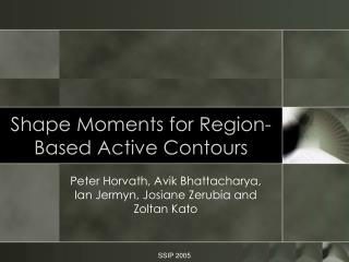 Shape Moments for Region-Based Active Contours