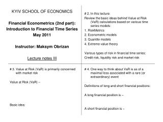 KYIV SCHOOL OF ECONOMICS Financial Econometrics (2nd part): Introduction to Financial Time Series