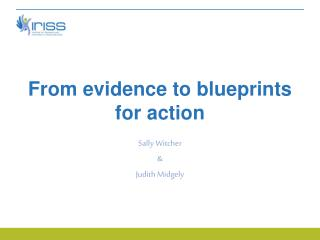 From evidence to blueprints for action