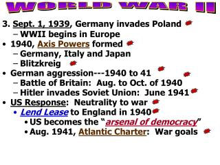 3.  Sept. 1, 1939 , Germany invades Poland WWII begins in Europe 1940,  Axis Powers  formed