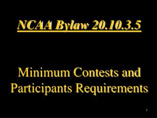 NCAA Bylaw 20.10.3.5 Minimum Contests and Participants Requirements