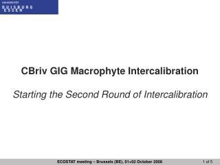CBriv GIG Macrophyte Intercalibration Starting the Second Round of Intercalibration
