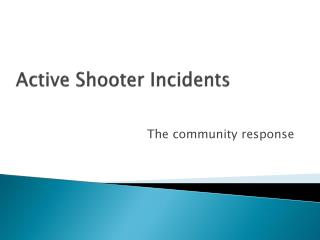 Active Shooter Incidents